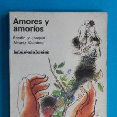 Libros de segunda mano: AMORES Y AMORÍOS. ÁLVAREZ QUINTERO. KAPELUSZ. BUENOS AIRES. 1965.. Lote 141641090