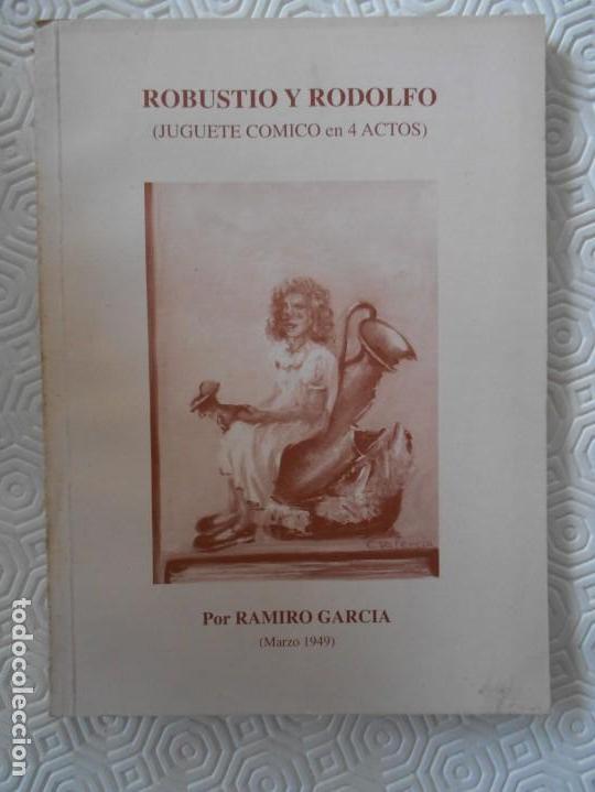 ROBUSTIO Y RODOLFO. (JUGUETE COMICO EN 4 ACTOS). POR RAMIRO GARCIA. (MARZO 1949). GIJON, 1997. RUSTI (Libros de Segunda Mano (posteriores a 1936) - Literatura - Teatro)