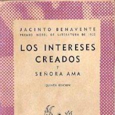 Libros de segunda mano: LOS INTERESES CREADOS. SEÑORA AMA - BENAVENTE, JACINTO. Lote 141364992