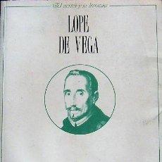 Libros de segunda mano: LOPE DE VEGA - FELIPE B. PEDRAZA. Lote 142842742
