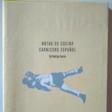 Libros de segunda mano: RODRIGO GARCÍA: NOTAS DE COCINA. CARNICERO ESPAÑOL. Lote 142959178