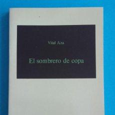 Libros de segunda mano: EL SOMBRERO DE COPA. VITAL AZA. ALCAVA. 1982. CÁTEDRA. 168 PÁGINAS.. Lote 143089790