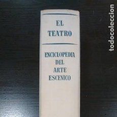 Libros de segunda mano: 'EL TEATRO. ENCICLOPEDIA DEL ARTE ESCÉNICO'. NOGUER, 1958. Lote 143196626