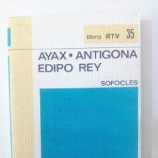 Libros de segunda mano: AYAX - ANTIGONA - EDIPO REY DE SOFOCLES, PROLOGO DE JOSE MARIA PEMAN. Lote 143216674