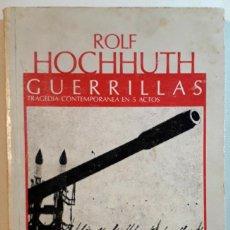 Libros de segunda mano: ROLF HOCHHUTH . GUERRILLAS. TRAGEDIA CONTEMPORÁNEA EN CINCO ACTOS. Lote 143226018
