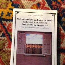 Libros de segunda mano: SEIS PERSONAJES EN BUSCA DE AUTOR LUIGI PIRANDELLO CÁTEDRA Nº179 7ª EDICION 2004 COMO NUEVO. Lote 143349738