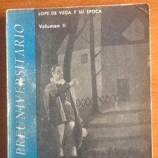Libros de segunda mano: LOPE DE VEGA Y SU ÉPOCA II. EL VILLANO EN SU RINCÓN . Lote 144212034