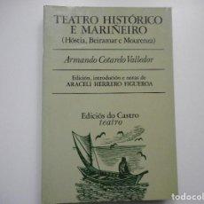 Libros de segunda mano: ARMANDO COTARELO VALLEDOR TEATRO HISTÓRICO E MARIÑEIRO (HÓSTIA, BEIRAMAR E MOURENZA) Y91536. Lote 144255042