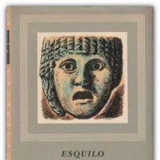 Libros de segunda mano: 1963 - ESQUILO: TRAGEDIAS - ORESTÍADA - TEATRO GRIEGO CLÁSICO - PROMETEO ENCADENADO, AGAMENÓN. Lote 144320162