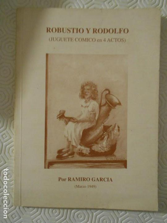 ROBUSTIO Y RODOLFO. (JUEGUETE COMICO EN 4 ACTOS). POR RAMIRO GARCIA (MARZO 1949). GIJON, 1997. RUSTI (Libros de Segunda Mano (posteriores a 1936) - Literatura - Teatro)