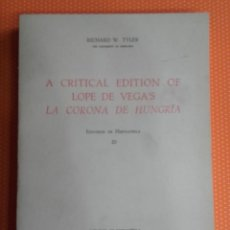 Libros de segunda mano: A CRITICAL EDITION OF LOPE DE VEGA'S LA CORONA DE HUNGRÍA. RICHARD W. TYLER. CASTALIA. 1972.. Lote 144555430