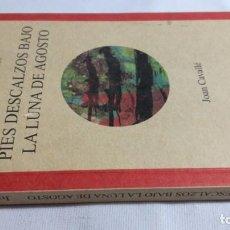 Libros de segunda mano: PIES DESCALZOS BAJO LA LUNA DE AGOSTO/ JOAN CAVALLE/ AROLA EDITORS/ NUEVO. Lote 144578182
