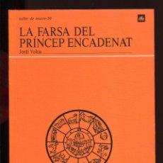 Libros de segunda mano: JORDI VOLTAS. LA FARSA DEL PRÍNCEP ENCADENAT. ED. LA GALERA TALLER DE TEATRE 1994. NOU. Lote 144694538