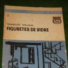 Libros de segunda mano: QUADERNS DE TEATRE NUM.1 FIGURETES DE VIDRE DE TENNESSEE WILLIAMS 1959. Lote 144779318