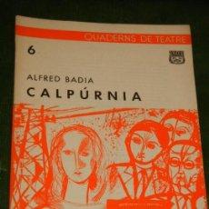 Libros de segunda mano: QUADERNS DE TEATRE NUM.6 CALPURNIA DE ALFRED BADIA 1962. Lote 144779630