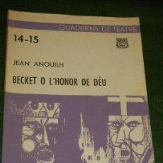 Libros de segunda mano: QUADERNS DE TEATRE NUM.14-15 BECKETT O L'HONOR DE DEU, DE JEAN ANOUILH 1963. Lote 144779746