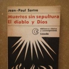 Libros de segunda mano: MUERTOS SIN SEPULTURA. EL DIABLO Y DIOS (JEAN PAUL SARTRE). Lote 144848358