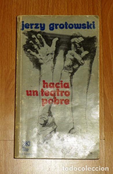 GROTOWSKI, JERZY. HACIA UN TEATRO POBRE (ARTES) / TRAD. DE MARGO GLANTZ (Libros de Segunda Mano (posteriores a 1936) - Literatura - Teatro)