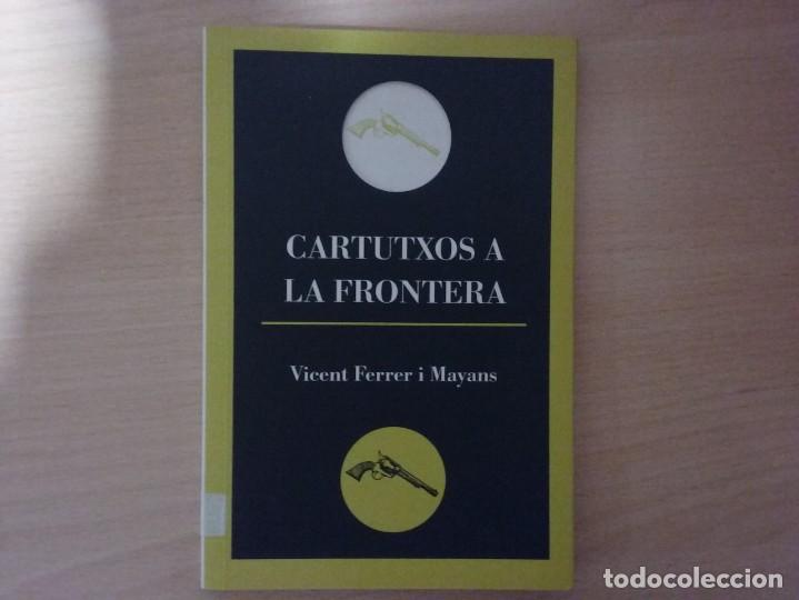 CARTUTXOS A LA FRONTERA - VICENT FERRER I MAYANS (Libros de Segunda Mano (posteriores a 1936) - Literatura - Teatro)