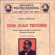 Libros de segunda mano: JOSÉ ZORRILLA *** DON JUAN TENORIO *** BIBLIOTECA TEATRO MUNDIAL *** AÑO 1949. Lote 145270214
