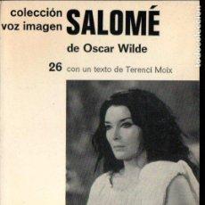 Libros de segunda mano: OSCAR WILDE : SALOMÉ (VOZ IMAGEN, 1979) PRÓLOGO DE TERENCI MOIX. Lote 145366586
