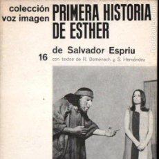Libros de segunda mano: SALVADOR ESPRIU : PRIMERA HISTORIA DE ESTHER (VOZ IMAGEN, 1968) . Lote 145366934