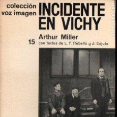 Libros de segunda mano: ARTHUR MILLER : INCIDENTE EN VICHY (VOZ IMAGEN, 1968) . Lote 145367126