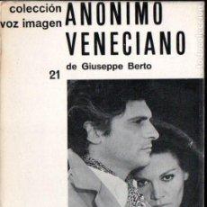 Libros de segunda mano: GIUSEPPE BERTO : ANÓNIMO VENECIANO (VOZ IMAGEN, 1974) . Lote 145367322