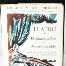 Libros de segunda mano: TEATRO: EL SILENCIO DE DIOS Y MONTE PERDIDO. PORTILLO, EDUARDO M. DEL. LIBRO DEDICADO POR EL AUTOR. Lote 145471666