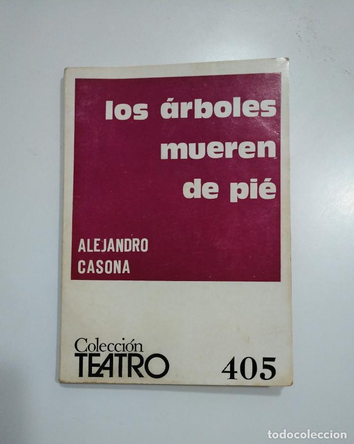 LOS ARBOLES MUEREN DE PIE. ALEJANDRO CASONA. COLECCION TEATRO. Nº 405. TDK353 (Libros de Segunda Mano (posteriores a 1936) - Literatura - Teatro)