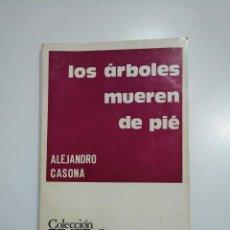 Libros de segunda mano: LOS ARBOLES MUEREN DE PIE. ALEJANDRO CASONA. COLECCION TEATRO. Nº 405. TDK353. Lote 145590882