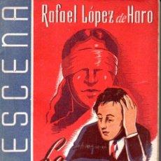 Libros de segunda mano: RAFAEL LÓPEZ DE HARO : LA VOZ DEL SILENCIO (LA ESCENA, 1943). Lote 145836498