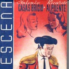 Libros de segunda mano: CASAS BRICIO / ALPUENTE : OROPEL (LA ESCENA, 1943). Lote 145836862