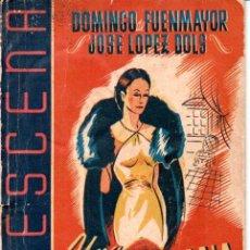Libros de segunda mano: FUENMAYOR / LÓPEZ DOLS : UNA PROVINCIANA EN MADRID (LA ESCENA, 1942). Lote 145837162