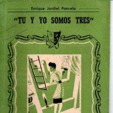 Libros de segunda mano: JARDIEL PONCELA : TU Y YO SOMOS TRES (BIBLIOTECA TEATRAL, C. 1950). Lote 145870038