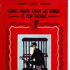 Libros de segunda mano: JARDIEL PONCELA : COMO MEJOR ESTÁN LAS RUBIAS ES CON PATATAS (BIBLIOTECA TEATRAL, C. 1950). Lote 145870062