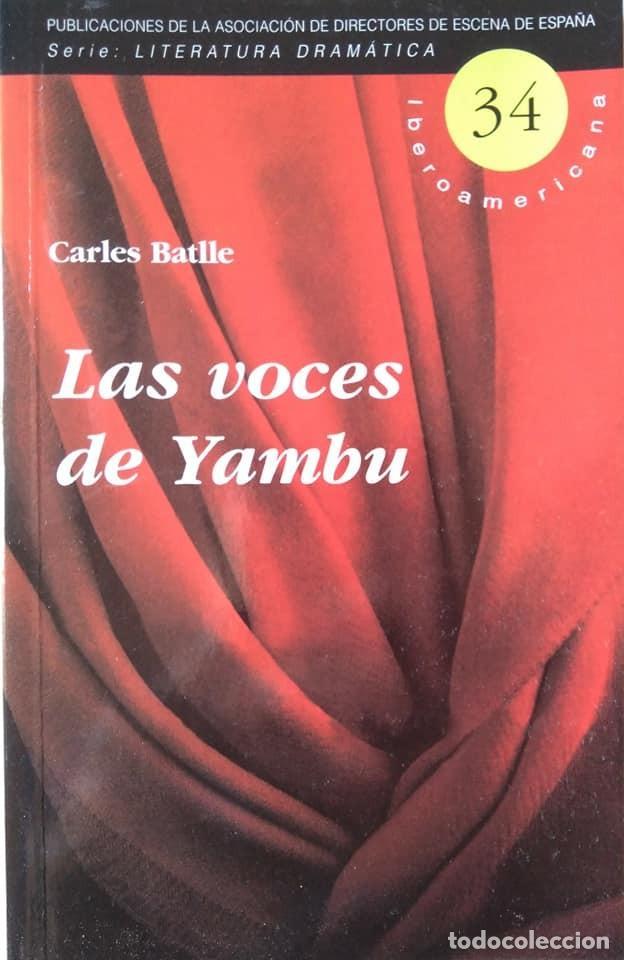 CARLES BATLLE: LAS VOCES DE YAMBU (Libros de Segunda Mano (posteriores a 1936) - Literatura - Teatro)