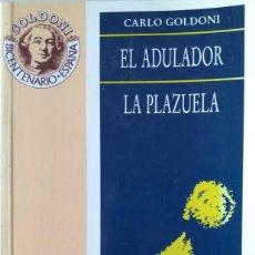 Libros de segunda mano: CARLO GOLDONI: EL ADULADOR. LA PLAZUELA. Lote 146379366