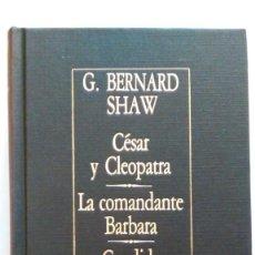 Libros de segunda mano: SHAW: CÉSAR Y CLEOPATRA; LA COMANDANTE BÁRBARA; CÁNDIDA. BORGES. ED. ARGENTINA. Lote 146731094