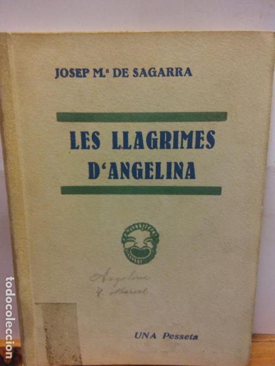 STQ.JOSEP MA DE SAGARRA.LES LLAGRIMES D ANGELINA.EDT, BARCELONA. . (Libros de Segunda Mano (posteriores a 1936) - Literatura - Teatro)