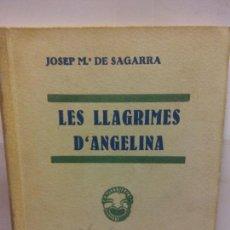 Libros de segunda mano: STQ.JOSEP MA DE SAGARRA.LES LLAGRIMES D ANGELINA.EDT, BARCELONA. .. Lote 146860742