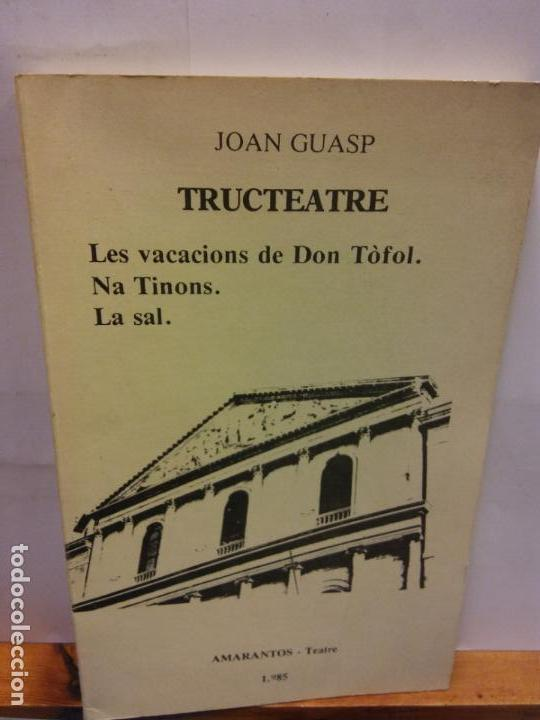 STQ.JOAN GUASP.TRUCTEATRE.EDT, AMARANTOS.. (Libros de Segunda Mano (posteriores a 1936) - Literatura - Teatro)