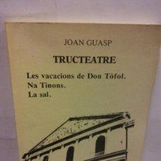 Libros de segunda mano: STQ.JOAN GUASP.TRUCTEATRE.EDT, AMARANTOS... Lote 146972742