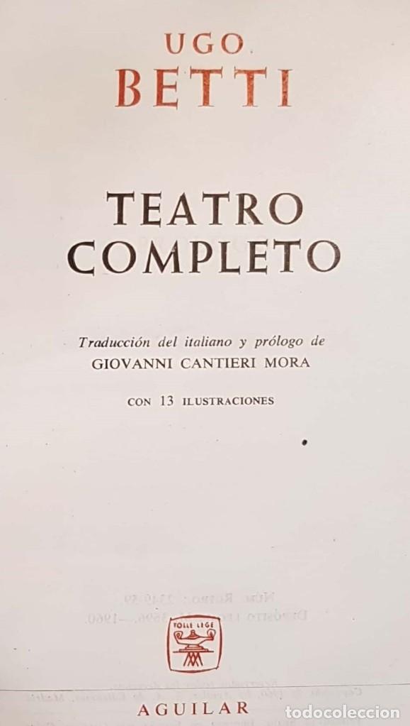 UGO BETTI. TEATRO COMPLETO. MADRID, AGUILAR, 1960. (Libros de Segunda Mano (posteriores a 1936) - Literatura - Teatro)