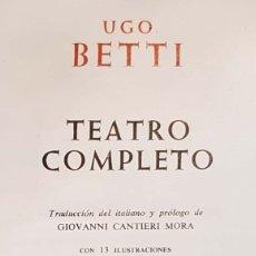 Libros de segunda mano: UGO BETTI. TEATRO COMPLETO. MADRID, AGUILAR, 1960.. Lote 146452034