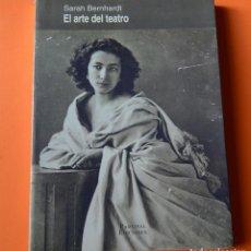 Libros de segunda mano: EL ARTE DEL TEATRO - SARAH BERNHARDT - PARSIFAL EDICIONES - 1ª EDICIÓN 1994. Lote 147189682