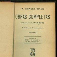 Libros de segunda mano: OBRAS COMPLETAS: MACBETH.-TROILO Y CRÉSIDA.-EL REY ENRIQUE VIII. W. SHAKESPEARE. Lote 147202418