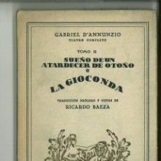 Libros de segunda mano: SUEÑO DE UN ATARDECER DE OTOÑO.-LA GIOCONDA. GABIEL D'ANNUNZIO. Lote 147203494