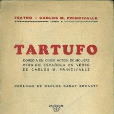 Libros de segunda mano: TARTUFO. COMEDIA EN CINCO ACTOS DE MOLIERE. VERSIÓN ESPAÑOLA EN VERSO DE CARLOS M. PRINCIVALLE.. Lote 147205242