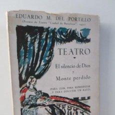 Libros de segunda mano: TEATRO. EL SILENCIO DE DIOS Y MONTE PERDIDO. EDUARDO M. DEL PORTILLO. DEDICADO POR EL AUTOR. 1955. Lote 147544374